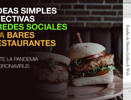 11 ideas simples y efectivas en redes sociales para bares y restaurantes durante la pandemia por coronavirus.